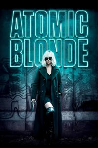 "Affiche du film ""Atomic Blonde"""